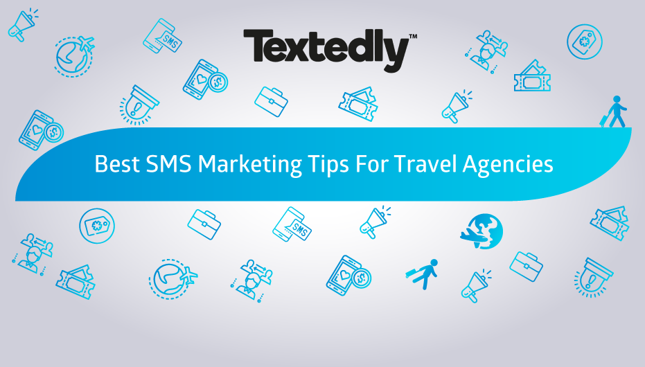 Best SMS Marketing Tips For Travel Agencies