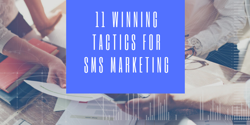 11 WINNING TACTICS FOR SMS MARKETING-1