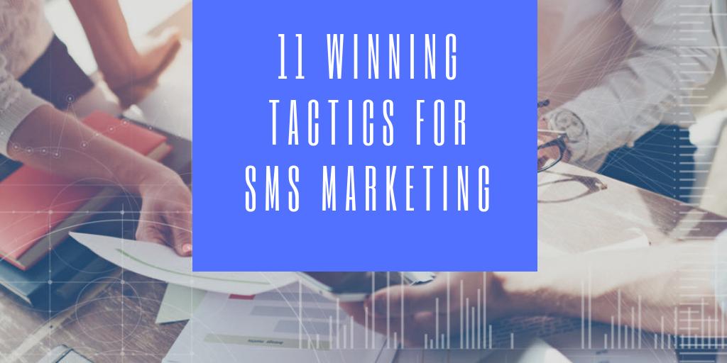 11 Winning Tactics for SMS Marketing