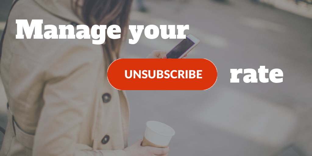 Manage Your Unsubscribe Rate
