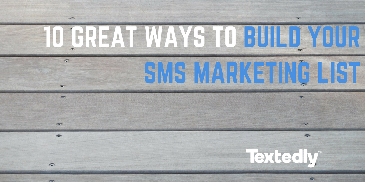 10 Great Ways to Build Your SMS Marketing List