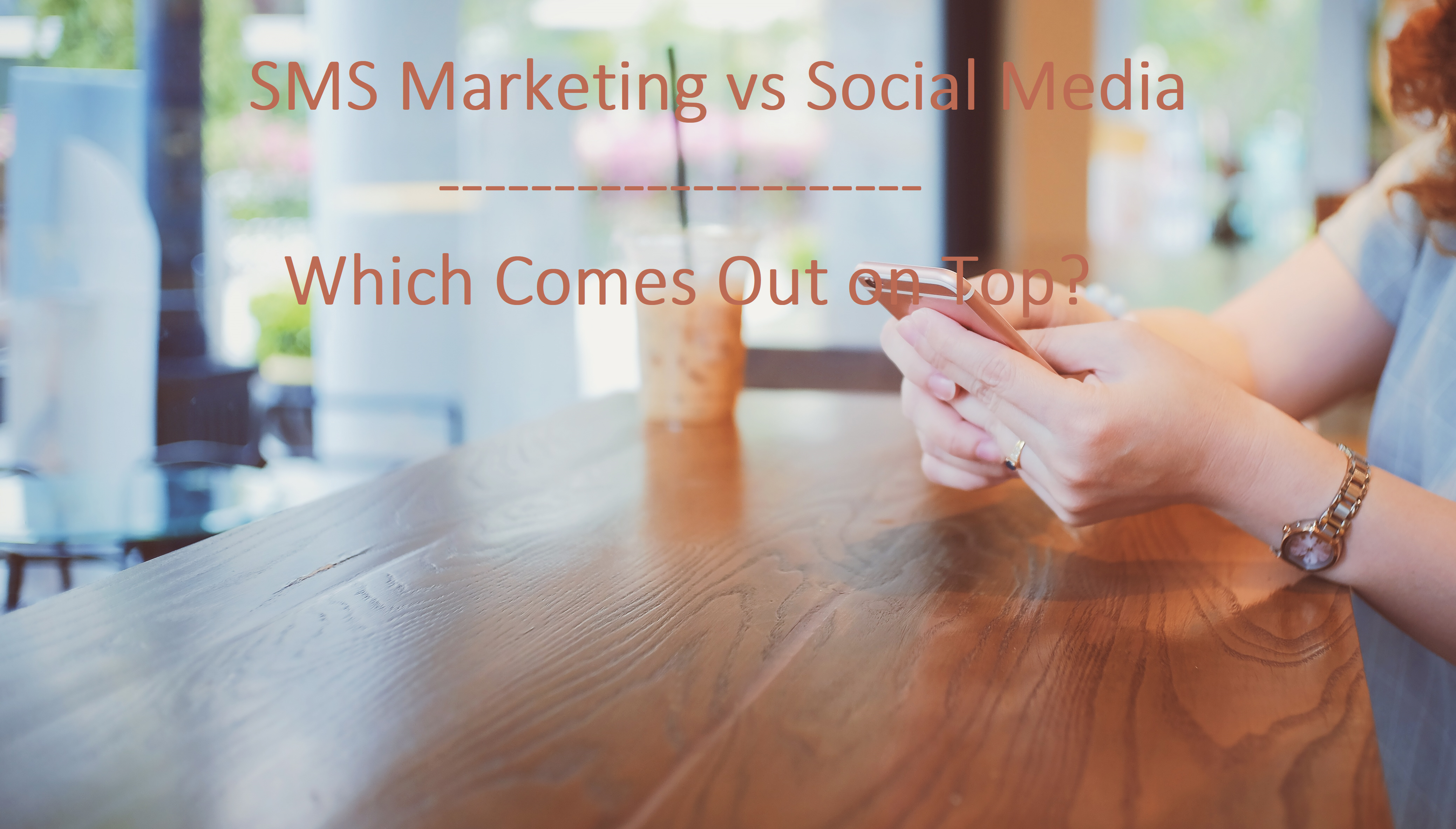 SMS Marketing vs Social Media. Which Comes Out on Top?
