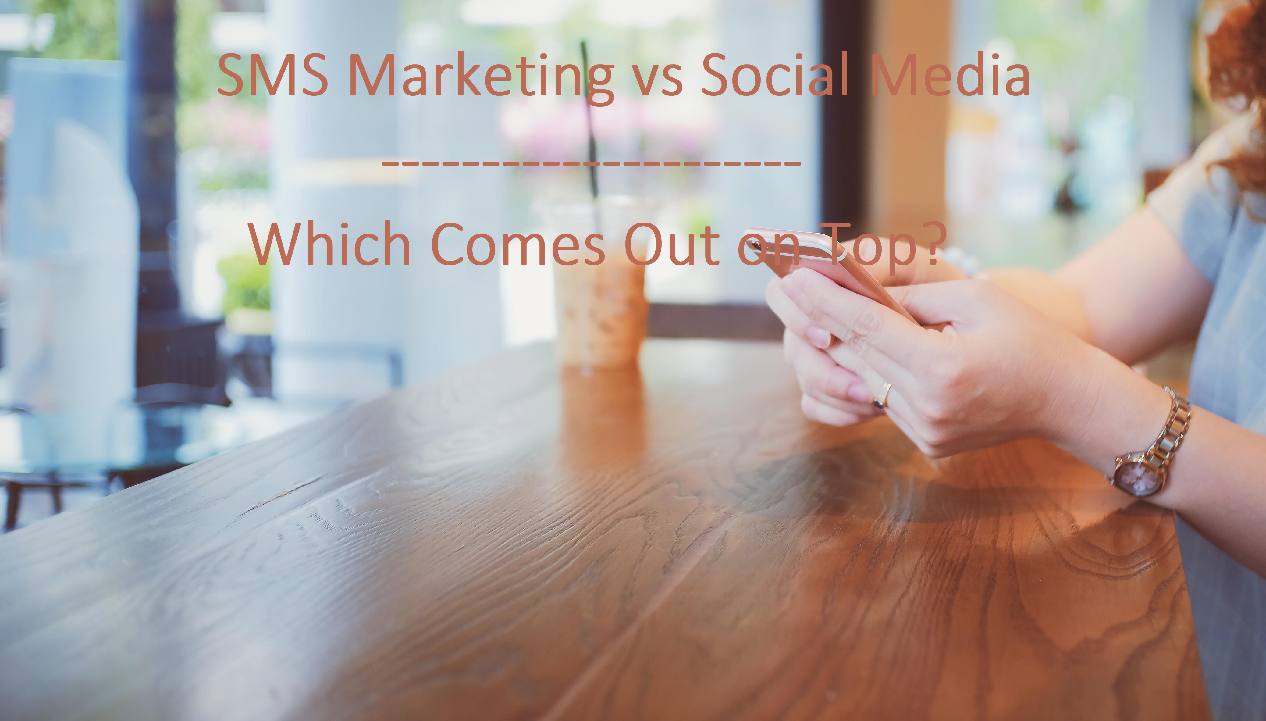 sms-marketing-vs-social-media-1